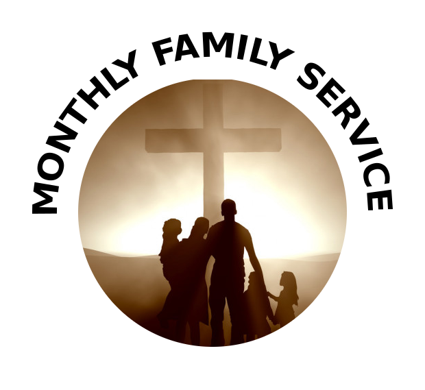 Monthly Family Service